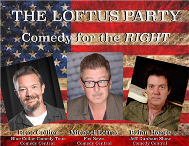 The Loftus Party: Comedy for the Right!